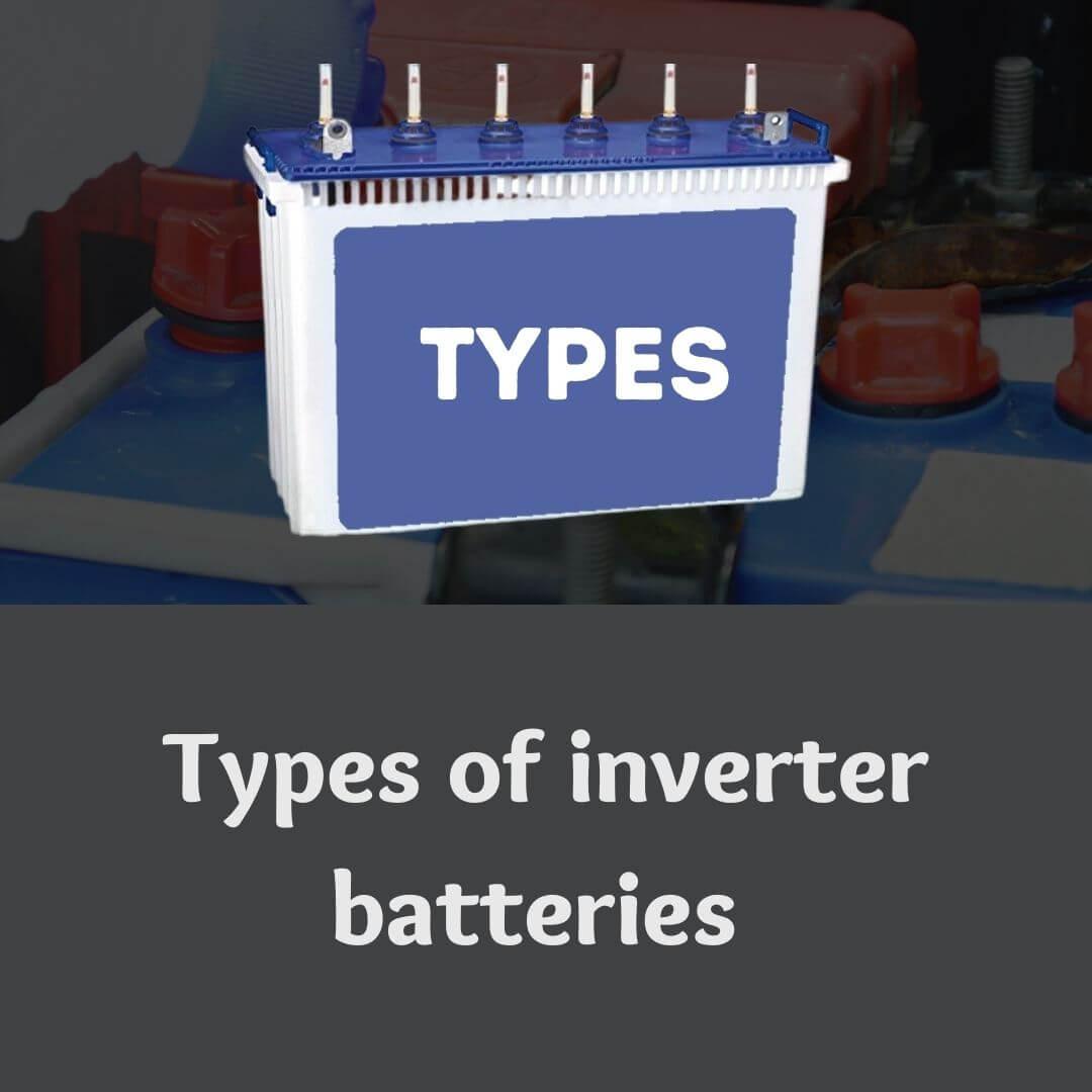TYPES OF INVERTER BATTERIES
