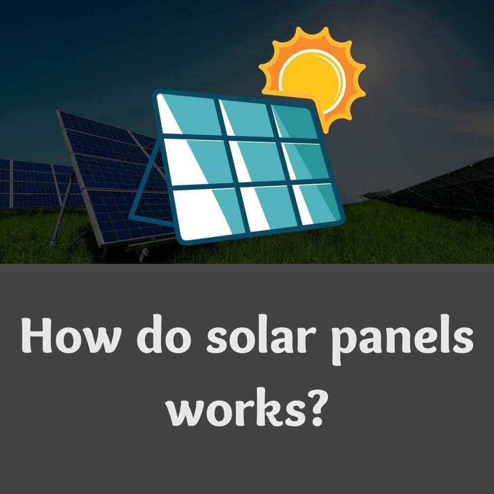 How do solar panels works