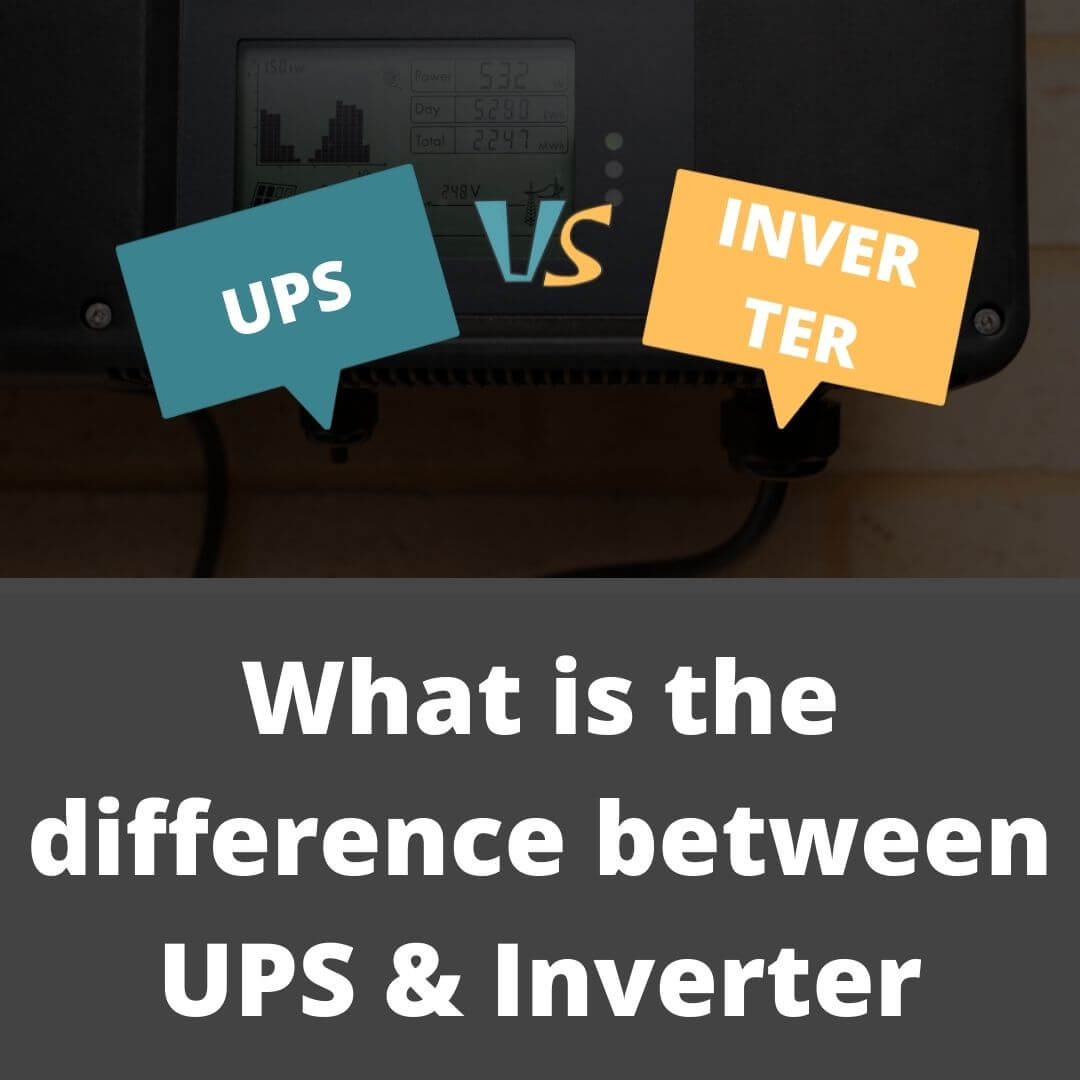 What is the difference between UPS and Inverter